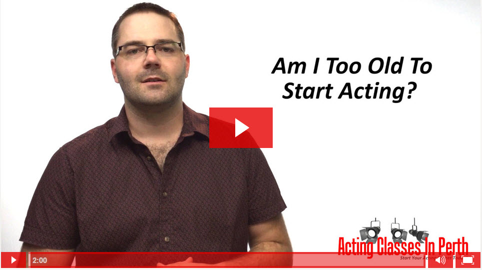 FREE Online Acting Classes & Tips: Am I Too Old To Start Acting